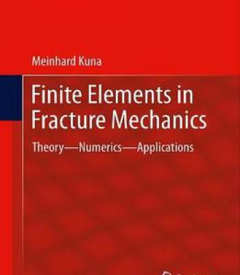 Finite Elements In Fracture Mechanics: Theory – Numerics – Applications PDF