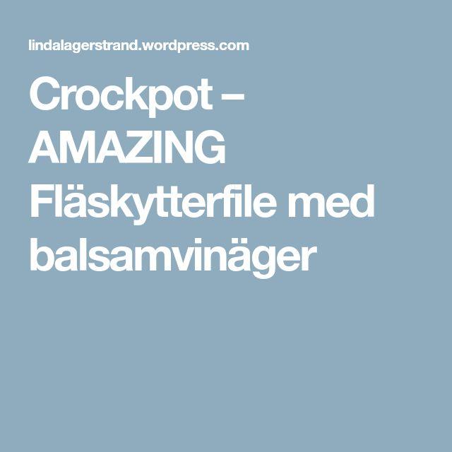 Crockpot – AMAZING Fläskytterfile med balsamvinäger