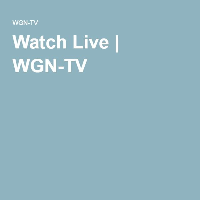 Watch Live | WGN-TV