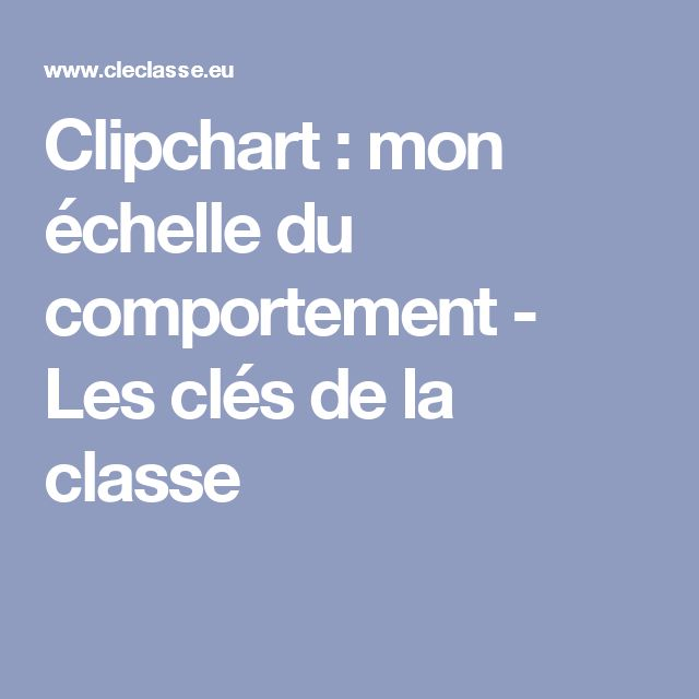 Clipchart : mon échelle du comportement - Les clés de la classe