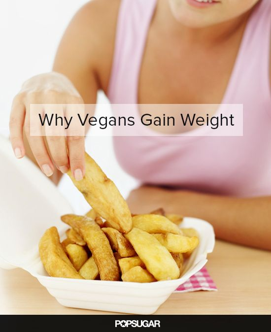 Why You're Vegan and Still Gaining Weight (everyone who is considering going vegan should read this)