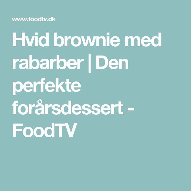 Hvid brownie med rabarber | Den perfekte forårsdessert - FoodTV