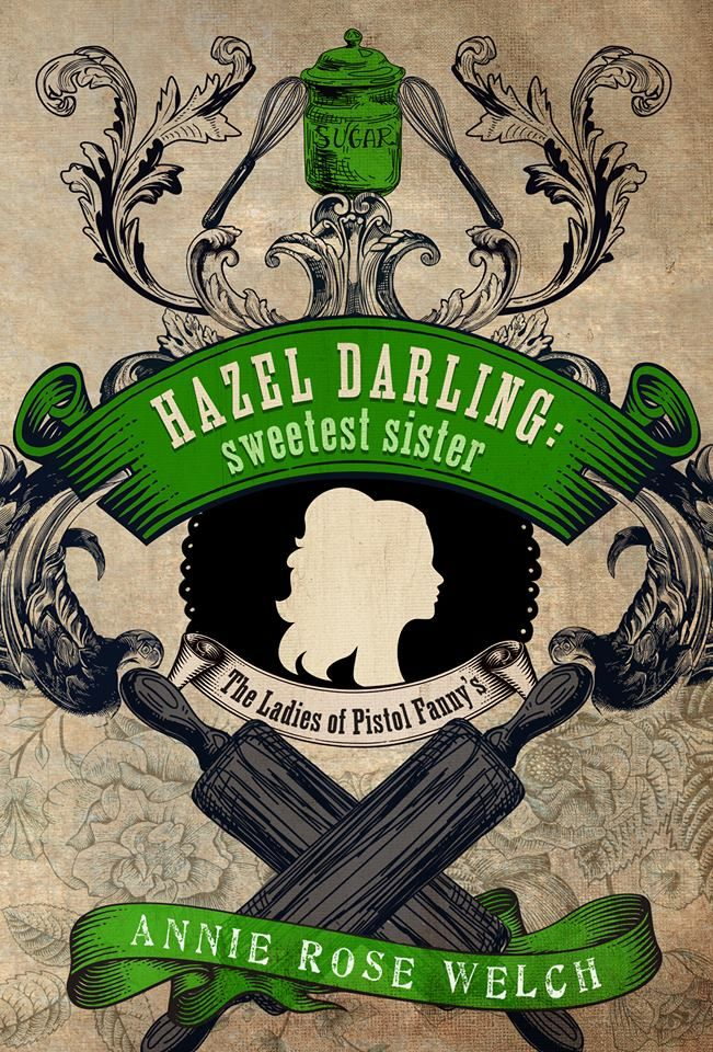 Mythical Books: a recipe for a new start - Hazel Darling: Sweetest Sister by Annie Rose Welch