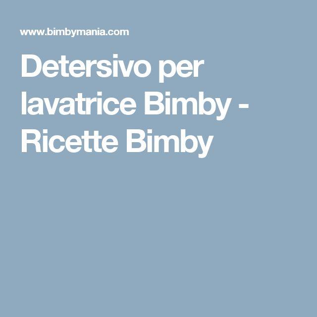 Detersivo per lavatrice Bimby - Ricette Bimby