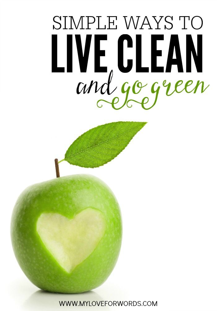 Simple ways to Live Clean and Go Green