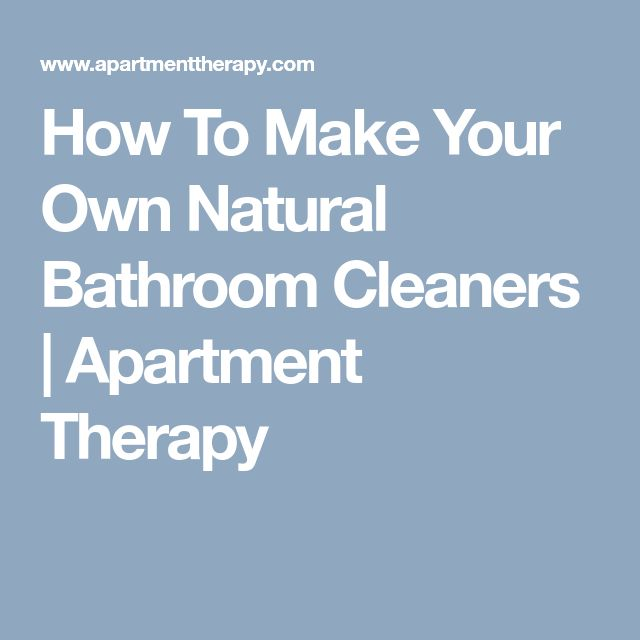How To Make Your Own Natural Bathroom Cleaners | Apartment Therapy