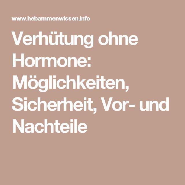 Verhütung ohne Hormone: Möglichkeiten, Sicherheit, Vor- und Nachteile