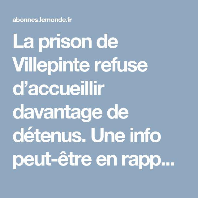 La prison de Villepinte refuse d'accueillir davantage de détenus. La directrice de la maison d'arrêt de Seine-Saint-Denis, dont le taux d'occupation atteint 201 %, prévient les tribunaux que la surpopulation est devenue critique. Une info peut-être en rapport avec l'analyse d'Olivier Roy sur le profil actuel du djihadiste européen ?