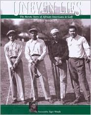 A great book about the contributions and struggles of African Americans in golf. There is also a one hour program on The Golf Channel about the book this month.