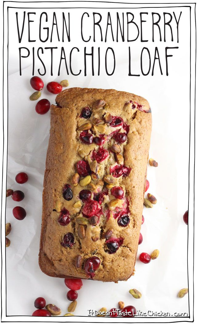 Vegan Cranberry Pistachio Loaf. Easy to make and a perfect morning treat with coffee or tea. Looks very festive for the holiday season and Christmas, but delicious anytime of year. #itdoesnttastelikechicken #VMBC