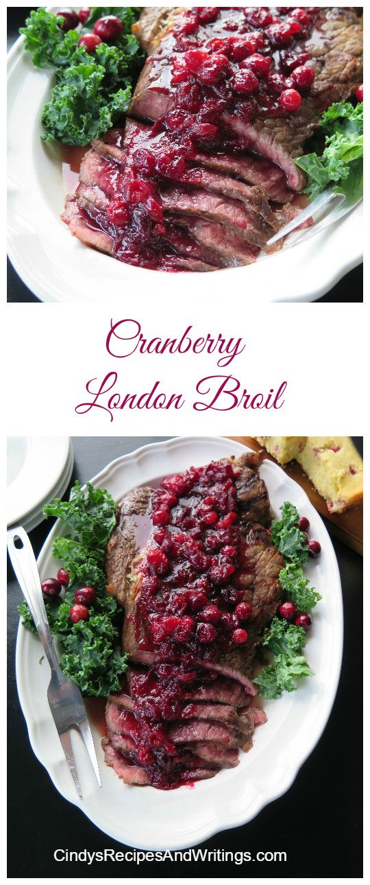 Cranberry London Broil #CranberryWeek Perfect for a holiday table. Tender beef smothered in sweet, tart cranberry sauce. CindysRecipesAndWritings.com