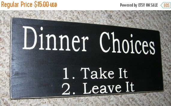 20% OFF TODAY DINNER Choices 1. Take It 2. by SignsMakeASmile