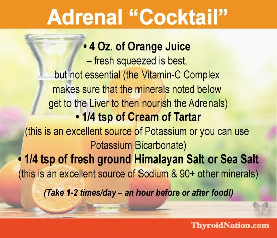 Fatigue remedies for men and women Adrenal Fatigue? Try this Adrenal Cocktail of -orange juice, - Cream of Tartar, - Sea Salt to help with fatigue and more. thyroidnation.com