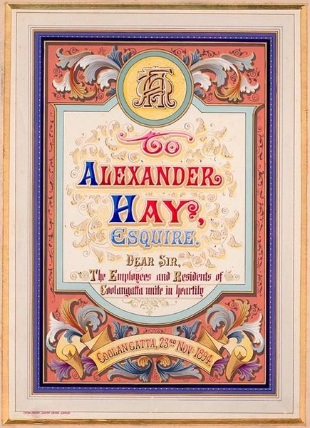 An  Illuminated Address to Alexander Hay from the employees and residents of Coolangatta in 1894. Calligraphy and watercolour illumination by John Sands. From the Mitchell Library, State Library of New South Wales : http://www.acmssearch.sl.nsw.gov.au/search/itemDetailPaged.cgi?itemID=402205