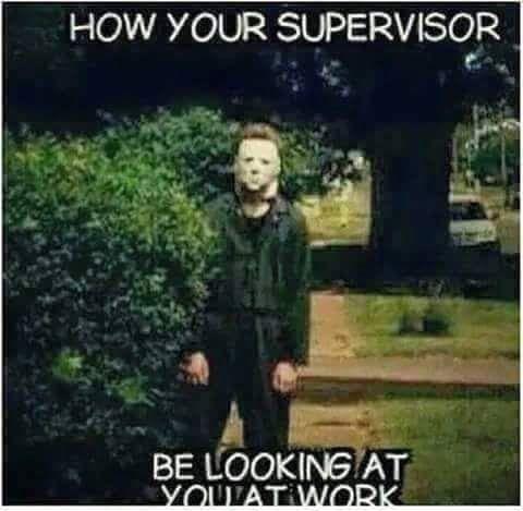supervisor at work meme