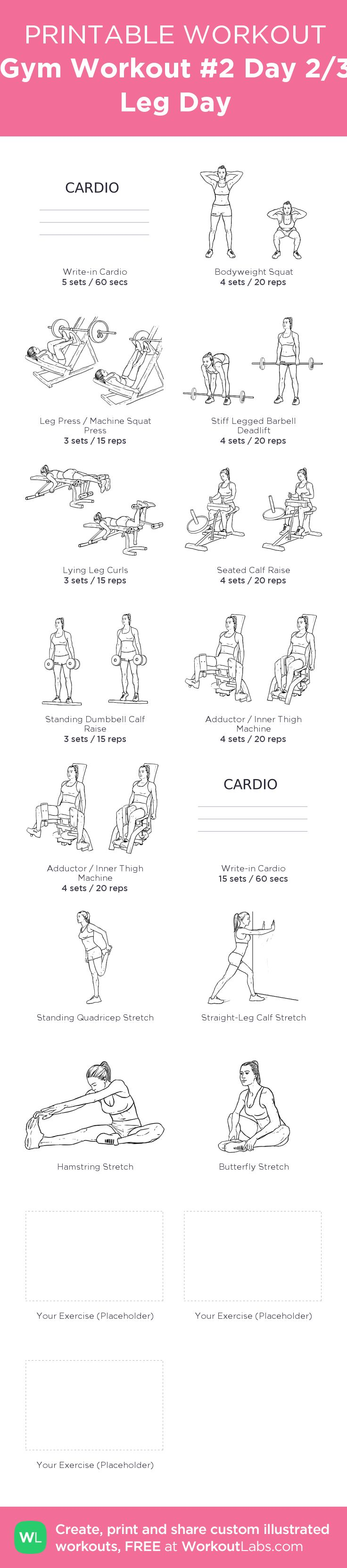 Gym Workout #2 Day 2/3 Leg Day –my custom workout created at WorkoutLabs.com • Click through to download as printable PDF! #customworkout