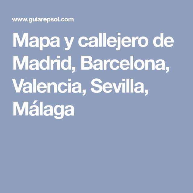 Mapa y callejero de Madrid, Barcelona, Valencia, Sevilla, Málaga
