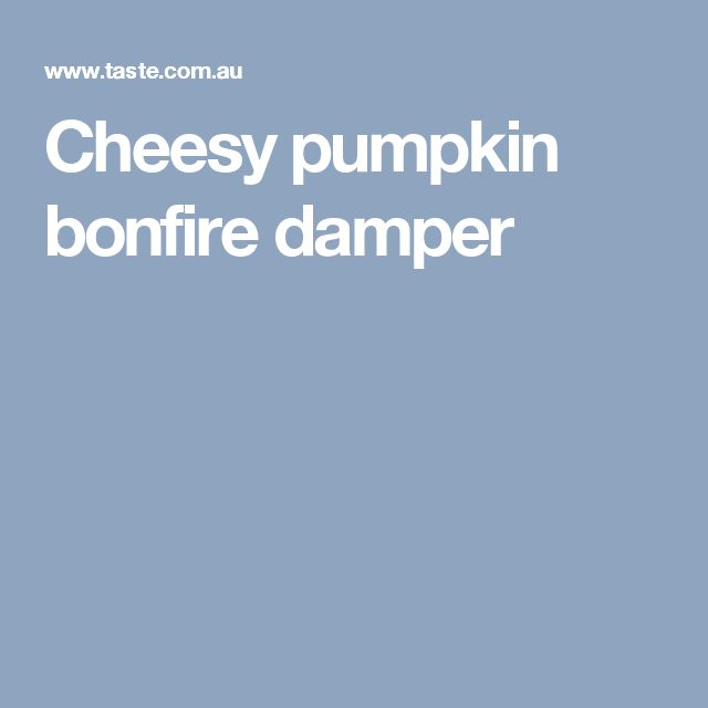 Cheesy pumpkin bonfire damper
