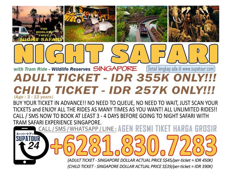 Singapore Admission Ticket Singapore Night Safari Adult: Rp. 355.000*  Child: Rp.