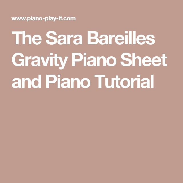 The Sara Bareilles Gravity Piano Sheet and Piano Tutorial