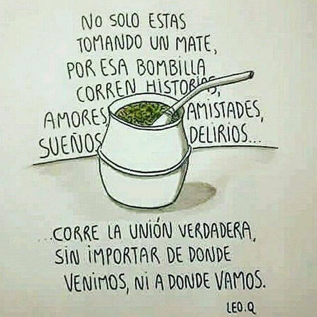 Para todos mis amigos de #argentina #uruguay #mate Sin importar de donde venimos ni a donde vamos, Autor #LeoQ