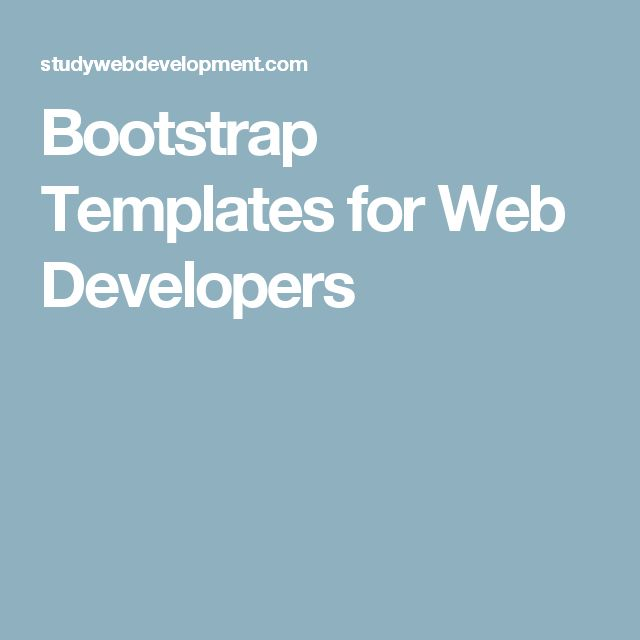 Bootstrap Templates for Web Developers