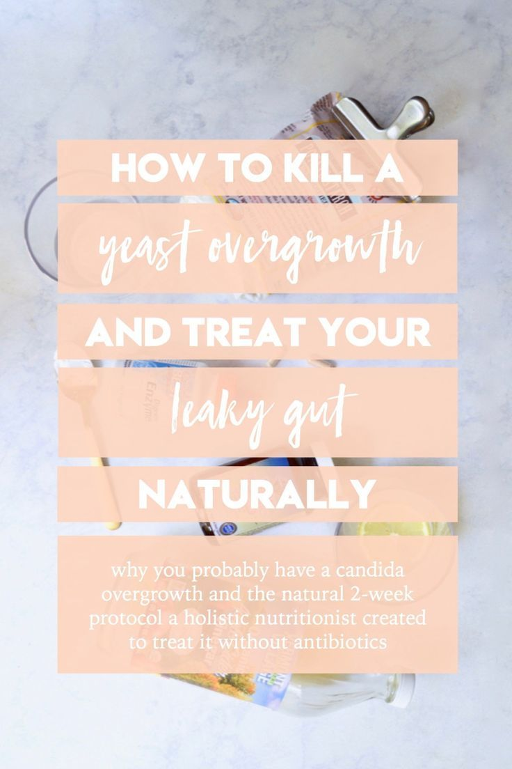How to kill yeast overgrowth and treat leaky gut naturally | Candida yeast  overgrowth, small intestinal bacterial overgrowth, leaky gut | Natural ways  to ...