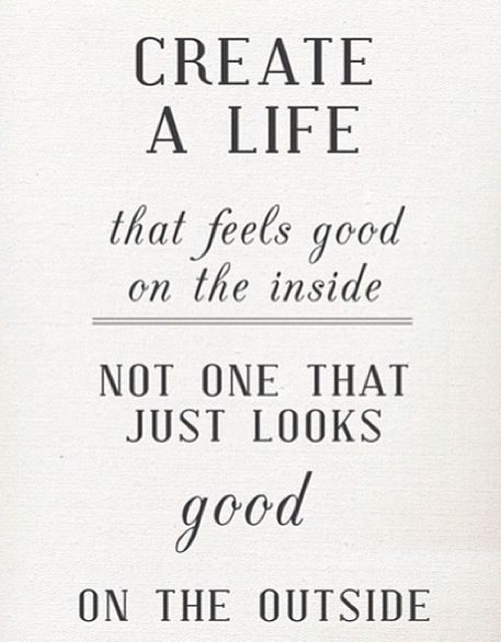 Good life. Inside and out :)