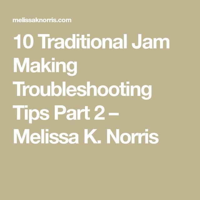 10 Traditional Jam Making Troubleshooting Tips Part 2 – Melissa K. Norris