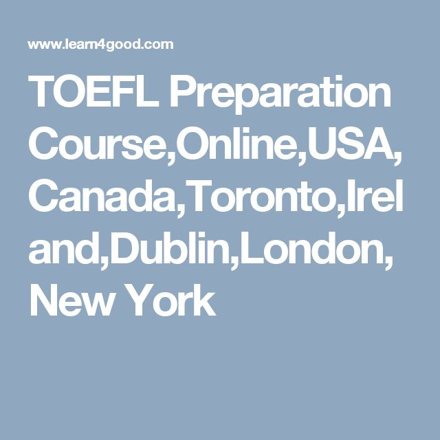 TOEFL Preparation Course,Online,USA,Canada,Toronto,Ireland,Dublin,London,New York