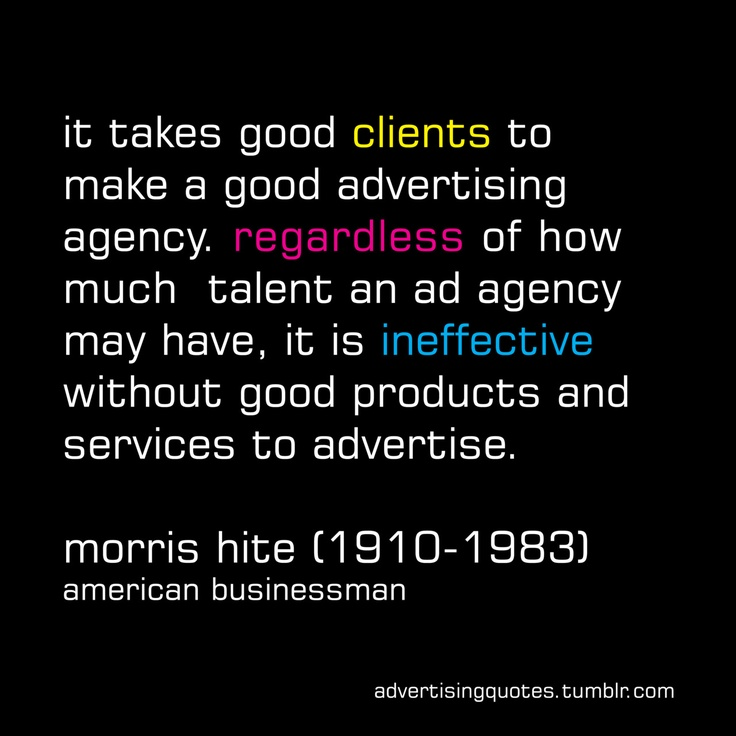 Now this is truth in advertising.  The best agencies have the best clients.  (There are, of course, exceptions to the rule....)