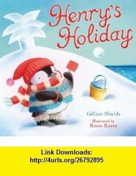 Henrys Holiday (9780230736337) Gillian Shields, Rosie Reeve , ISBN-10: 0230736335 , ISBN-13: 978-0230736337 , , tutorials , pdf , ebook , torrent , downloads , rapidshare , filesonic , hotfile , megaupload , fileserve