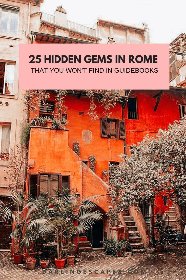 25 Hidden Gems In Rome You Won T Find In A Guidebook Italy Travel Rome Travel Guide Italy Travel Tips
