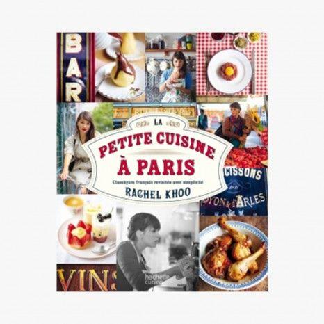 La petite cuisine à Paris  - Rachel Khoo