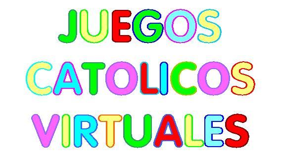 MATERIALES DE RELIGIÓN CATÓLICA: JUEGOS CATÓLICOS VIRTUALES