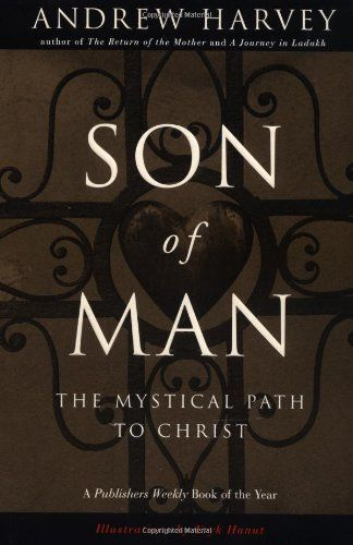 Son of Man: The Mystical Path to Christ by Andrew Harvey,http://www.amazon.com/dp/0874779928/ref=cm_sw_r_pi_dp_VXNOsb1FBCBH47EW