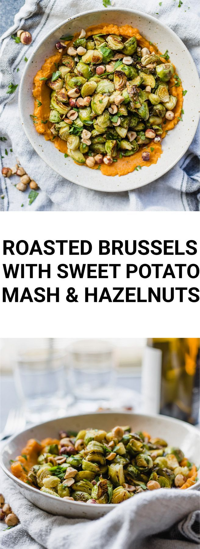 Roasted Brussels Sprouts with Sweet Potato Mash and Hazelnuts: Creamy, smoky, roasty, and crunchy, you\'ll love this side dish or main course! Naturally vegan and gluten free. || fooduzzi.com recipe #sweetpotato #vegan #brusselssprouts