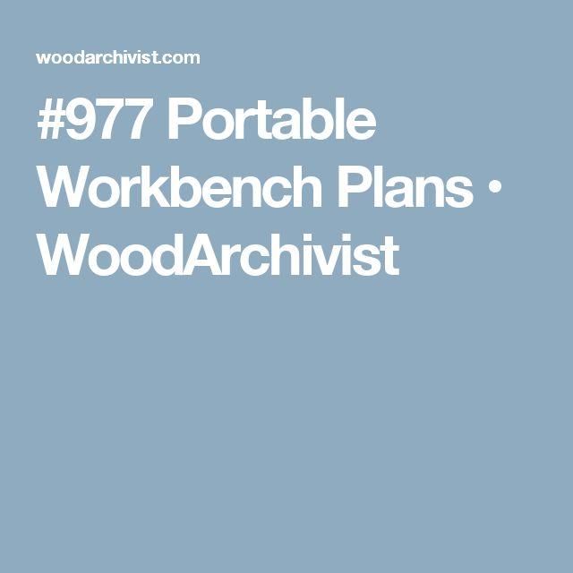 #977 Portable Workbench Plans • WoodArchivist