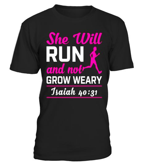 """# She Will Run And Not Grow Weary Isaiah 40:31 Funny T-Shirt - Limited Edition .  Special Offer, not available in shops      Comes in a variety of styles and colours      Buy yours now before it is too late!      Secured payment via Visa / Mastercard / Amex / PayPal      How to place an order            Choose the model from the drop-down menu      Click on """"Buy it now""""      Choose the size and the quantity      Add your delivery address and bank details      And that's it!      Tags: She…"""
