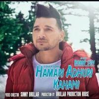 Hamari Adhuri Kahani Is The Single Track By Singer Bobby Sun.Lyrics Of This Song Has Been Penned By Rashmi Virag & Music Of This Song Has Been Given By Jeet Gannguli.