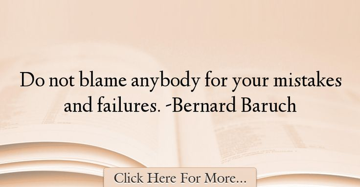 Bernard Baruch Quotes About Failure - 18372