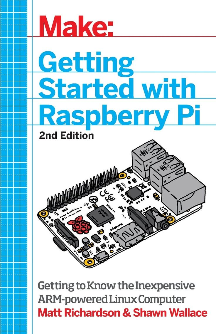 Make: Getting Started With Raspberry Pi: Electronic Projects With The  Lowcost Pocket