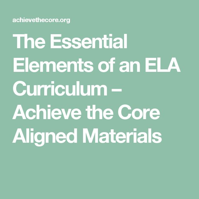 The Essential Elements of an ELA Curriculum – Achieve the Core Aligned Materials