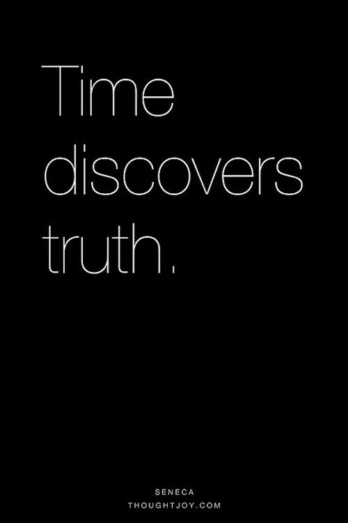The truth is always revealed in time. Be patient and observe...