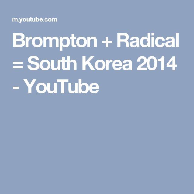 Brompton + Radical = South Korea 2014 - YouTube