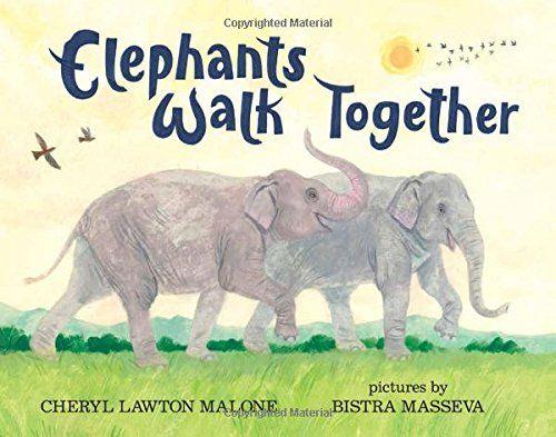 Elephants Walk Together by Cheryl Lawton Malone https://www.amazon.com/dp/080751960X/ref=cm_sw_r_pi_dp_x_EJ6bAbQE8V9KJ