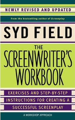the screenwriter s workbook excercises and step by step