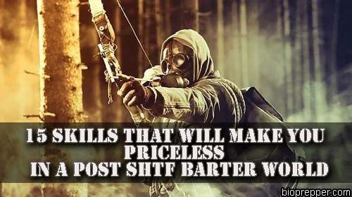 15 Skills That Will Make You Priceless In A Post SHTF Barter World