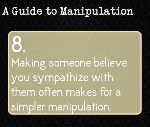 A Guide To Manipulation I swear I'm not planning world domination...I'm just a writer!<<< although, I may be planning world domination.