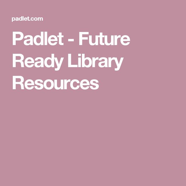 Padlet - Future Ready Library Resources